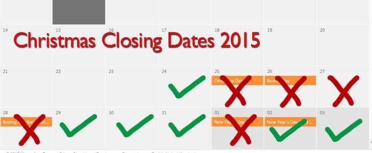 Christmas Closing Dates 2015